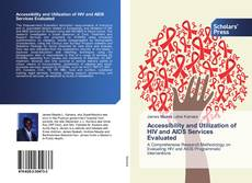 Bookcover of Accessibility and Utilization of HIV and AIDS Services Evaluated