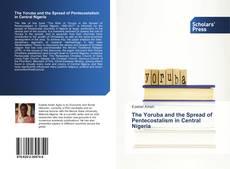Buchcover von The Yoruba and the Spread of Pentecostalism in Central Nigeria