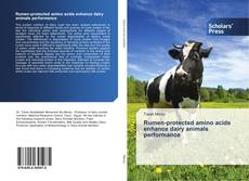 Rumen-protected amino acids enhance dairy animals performance的封面