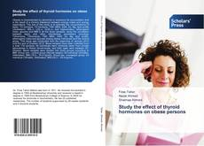 Copertina di Study the effect of thyroid hormones on obese persons