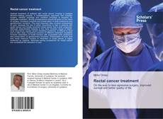 Bookcover of Rectal cancer treatment