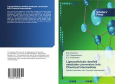 Bookcover of Lignocellulosic deoiled seedcake conversion into Chemical Intermediate