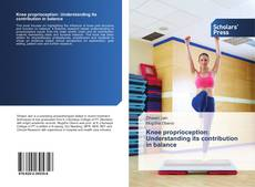 Bookcover of Knee proprioception: Understanding its contribution in balance
