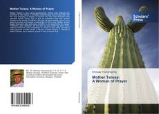 Bookcover of Mother Teresa: A Woman of Prayer
