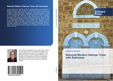 Bookcover of Selected Modern Hebrew‭ ‬Texts with Exercises