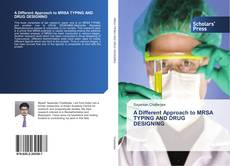 Capa do livro de A Different Approach to MRSA TYPING AND DRUG DESIGNING