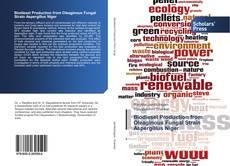 Bookcover of Biodiesel Production from Oleaginous Fungal Strain Aspergillus Niger