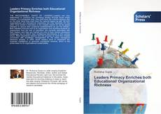 Bookcover of Leaders Primacy Enriches both Educational/ Organizational Richness