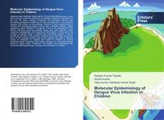 Copertina di Molecular Epidemiology of Dengue Virus Infection in Children