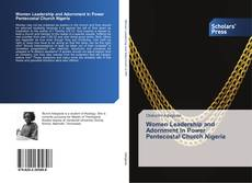 Bookcover of Women Leadership and Adornment In Power Pentecostal Church Nigeria