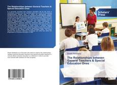 Bookcover of The Relationships between General Teachers & Special Education Ones