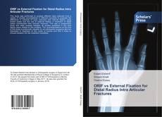 Buchcover von ORIF vs External Fixation for Distal Radius Intra Articular Fractures