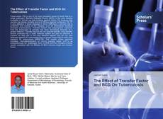 Bookcover of The Effect of Transfer Factor and BCG On Tuberculosis
