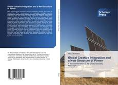 Couverture de Global Creative Integration and a New Structure of Power