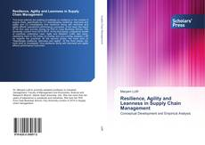 Bookcover of Resilience, Agility and Leanness in Supply Chain Management