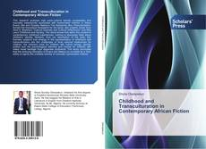 Bookcover of Childhood and Transculturation in Contemporary African Fiction