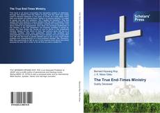 Bookcover of The True End-Times Ministry