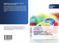 Bookcover of Hypoglycemic and hypolipidemic effects of khellin: Experimental study