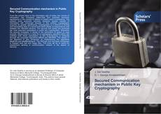Bookcover of Secured Communication mechanism in Public Key Cryptography