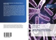 Copertina di Lactic Acid Production from Wasted Dates in Saudi Arabia