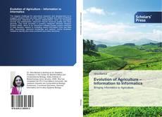 Borítókép a  Evolution of Agriculture – Information to Informatics - hoz