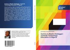 Bookcover of Techne in Martin Heidegger: Towards Technology Education in Nigeria