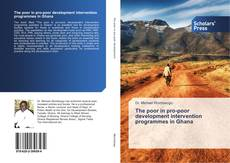 Bookcover of The poor in pro-poor development intervention programmes in Ghana
