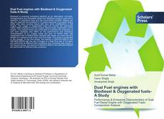 Bookcover of Dual Fuel engines with Biodiesel & Oxygenated fuels-A Study