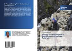 Bookcover of Drilling and Blasting Part I: Blasting Lecture Notes & Tutorials