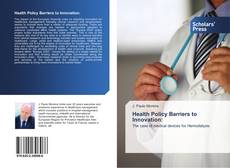 Bookcover of Health Policy Barriers to Innovation: