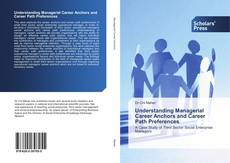 Couverture de Understanding Managerial Career Anchors and Career Path Preferences