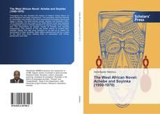 The West African Novel: Achebe and Soyinka (1950-1970)的封面