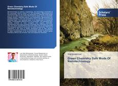 Bookcover of Green Chemistry: Safe Mode Of Nanotechnology