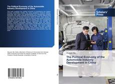 Bookcover of The Political Economy of the Automobile Industry Development in China