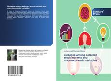 Bookcover of Linkages among selected stock markets and macroeconomic variables