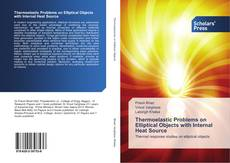 Portada del libro de Thermoelastic Problems on Elliptical Objects with Internal Heat Source