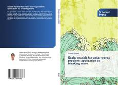 Bookcover of Scalar models for water-waves problem: application to breaking wave