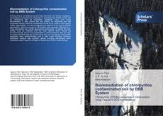 Bookcover of Bioremediation of chlorpyrifos contaminated soil by BBB System