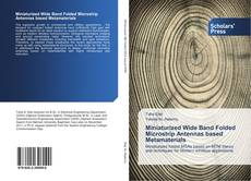 Bookcover of Miniaturized Wide Band Folded Microstrip Antennas based Metamaterials