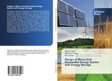 Design of Micro-Grid Renewable Energy System with Energy Storage kitap kapağı