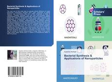 Bacterial Synthesis & Applications of Nanoparticles kitap kapağı