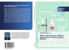 Portada del libro de Water Adsorbent from SBE for Dehydration of Ethanol Water Mixture