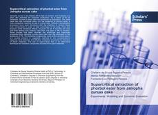 Bookcover of Supercritical extraction of phorbol ester from Jatropha curcas cake