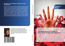 Bookcover of Resistance and Change in Romanian Public Management