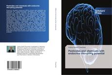 Bookcover of Pesticides and chemicals with endocrine disrupting potential