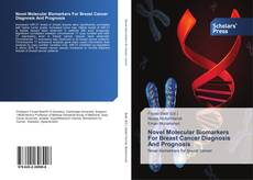 Capa do livro de Novel Molecular Biomarkers For Breast Cancer Diagnosis And Prognosis