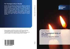 Bookcover of The Theological Unity of Obadiah