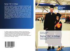 """Bookcover of Saying """"I Do"""" in College:"""