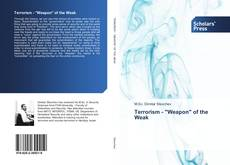 """Bookcover of Terrorism - """"Weapon"""" of the Weak"""