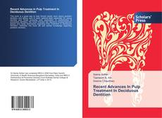 Bookcover of Recent Advances In Pulp Treatment In Deciduous Dentition